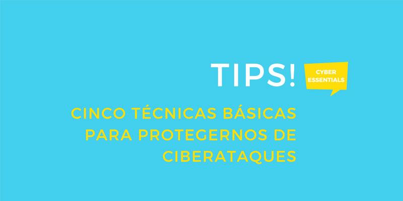 Cinco técnicas básicas para protegernos de ciberataques (Cyber Essentials)