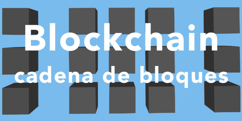 Blockchain (cadena de bloques)