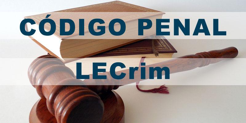 Código Penal y la LECrim