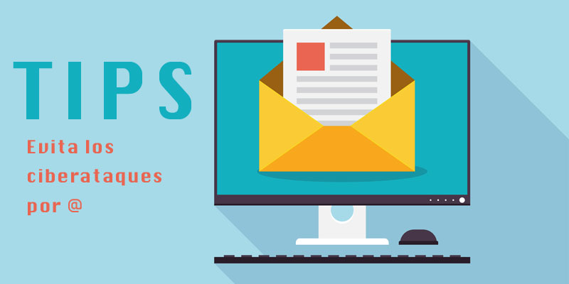 Tips elementales para evitar un ciberataque por correo electrónico